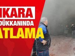 Başkent'te LPG dükkanında patlama